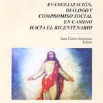 Evangelización, Diálogo y Compromiso Social en camino hacia el Bicentenario.