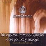 Diálogo con Romano Guardini sobre política y analogía.